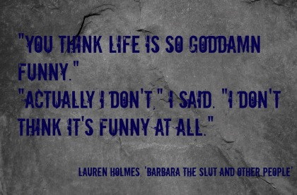 monday-morning-quote-love-lauren-holmes-life-isnt-funny
