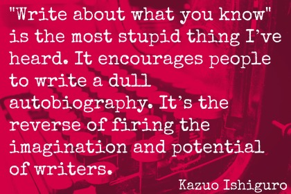 Image result for Writing quote Kazuo Ishiguro