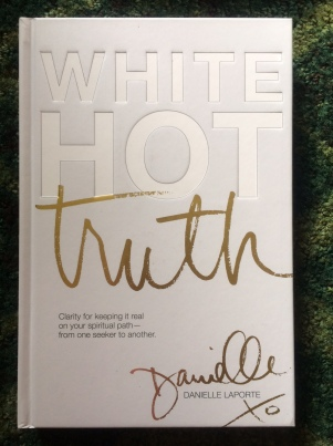 Book Haul White Hot Truth Danielle LaPorte